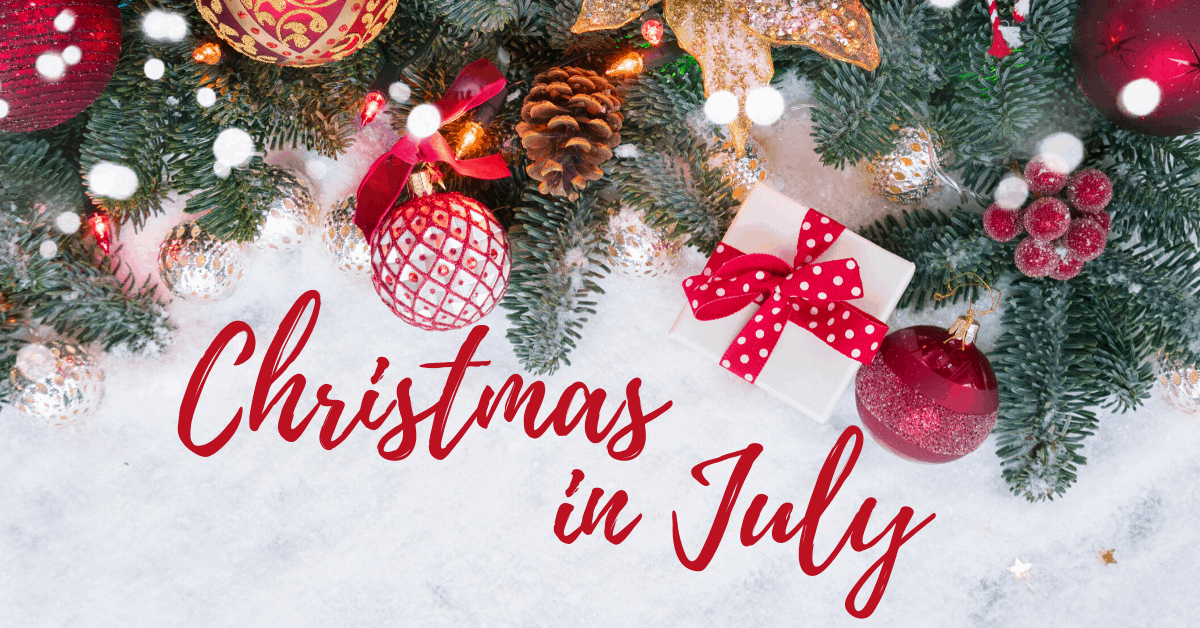 What is Christmas in July - Open for Christmas