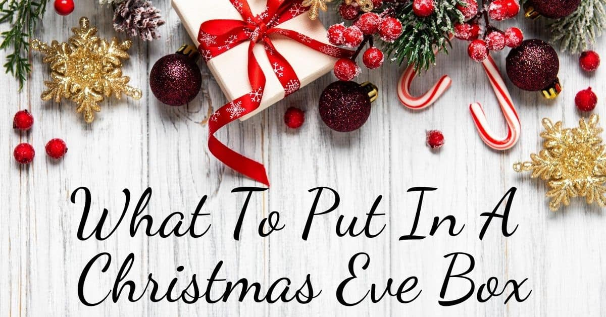 What to Put in a Christmas Eve Box - Open for Christmas