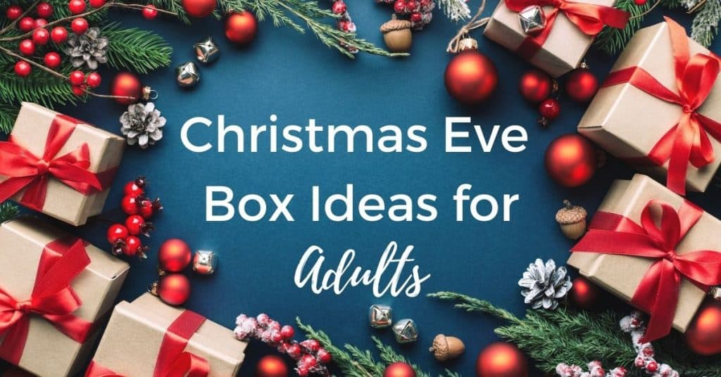Christmas Eve Box Ideas for Adults - Open for Christmas